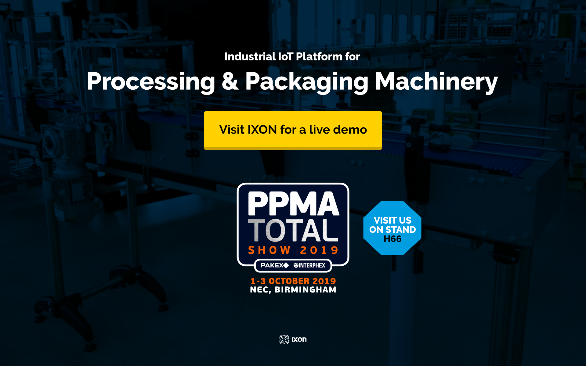 Industrial IoT Platform for Processing & Packaging machinery: Visit IXON Cloud at stand H66 @ PPMA Show 2019